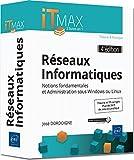 Réseaux Informatiques : Cours et Exercices corrigés - Notions fondamentales et Administration sous Windows ou Linux (4e édition)