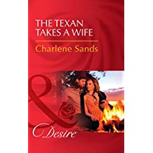 The Texan Takes A Wife (Mills & Boon Desire) (Texas Cattleman's Club: Blackmail, Book 11)
