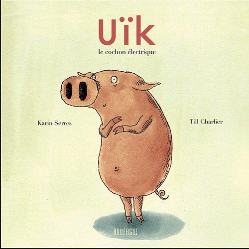 Uïk : le cochon électrique