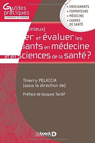 Comment (mieux) former et évaluer les étudiants en médecine et en sciences de la santé