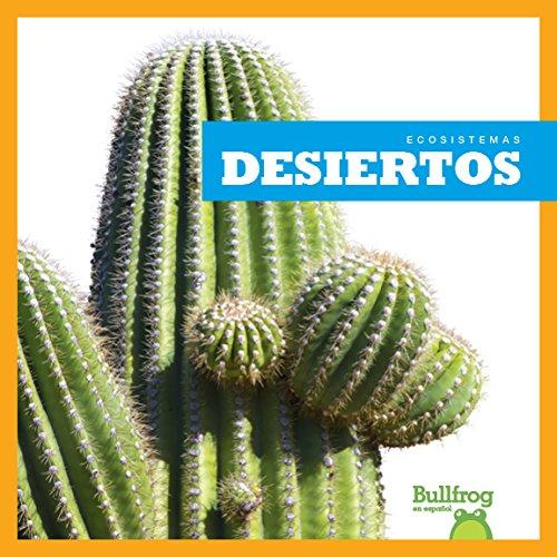 Desiertos (Deserts) (Ecosistemas / Ecosystems) por Tim Mayerling