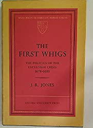 The first Whigs: the politics of the Exclusion crisis 1678-1683