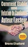 Comment Etablir une Relation de Confiance Auteur/Lecteur par Challard