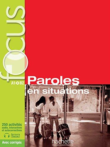 Focus: paroles en situations. Con Corriges-Parcours. Con espansione online. Con CD. Per le Scuole superiori