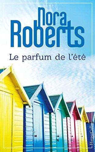 Le parfum de l'été - Nora Roberts (2018) sur Bookys