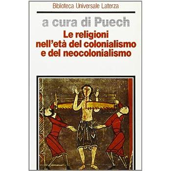 Le Religioni Nell'età Del Colonialismo E Del Neocolonialismo