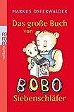 Das große Buch von Bobo Siebenschläfer: Bildgeschichten für ganz Kleine