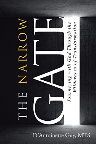 the-narrow-gate-journeying-with-god-through-the-wilderness-of-transformation-english-edition