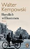 Herzlich willkommen: Roman (Die deutsche Chronik, Band 9) - Walter Kempowski