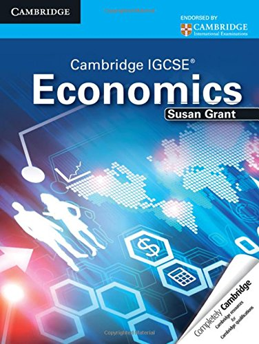 Cambridge IGCSE economics. Student's book. Per le Scuole superiori. Con espansione online (Cambridge International IGCSE)