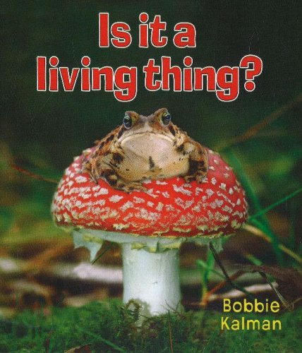 Descargar Libro Is It a Living Thing? de Bobbie Kalman