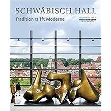 Schwäbisch Hall - Tradition trifft Moderne