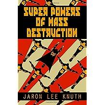 Super Powers of Mass Destruction: Volume 1 (The Super Power Saga)