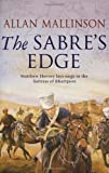 The Sabre's Edge: (Matthew Hervey Book 5) by Mallinson, Allan [01 March 2004]