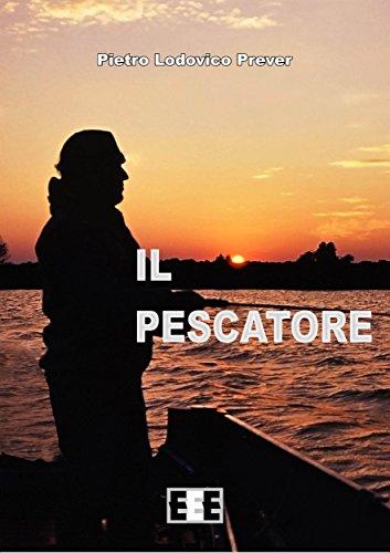 Il pescatore: La storia di Marcella (Esperienze e Testimonianze Vol. 10) (Italian Edition)