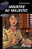 """Meurtre au Majestic - Suivi de """"Le cri du rubis"""""""