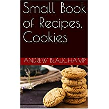 Small Book of Recipes, Cookies (Small Book or Recipes 1) (English Edition)