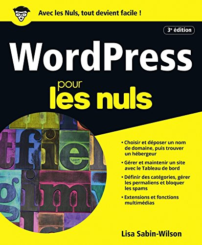WordPress pour les Nuls, grand format, 3e édition (French Edition)