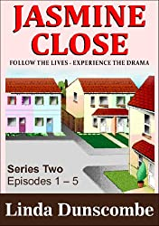 JASMINE CLOSE: Follow the lives - Experience the drama! (Series Two - Episodes 1-5 Book 6)