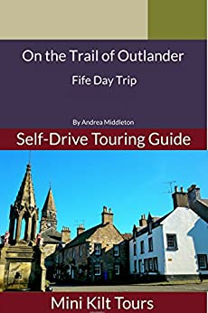 On The Trail of Outlander: Fife Day Trip by [Middleton, Andrea]