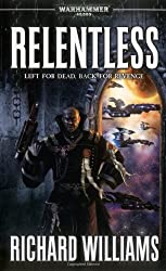 Relentless (Warhammer 40,000 Novels: Only War)