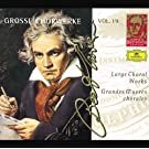 Beethoven: Large Choral Works (Complete Beethoven Edition Vol.19)