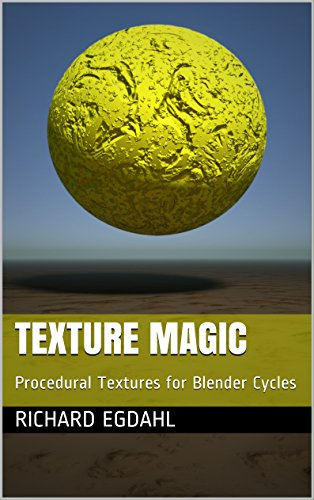 Texture Magic: Procedural Textures for Blender Cycles (English Edition)