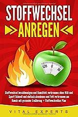 Stoffwechsel anregen: Stoffwechsel beschleunigen und Bauchfett verbrennen ohne Diät und Sport! Schnell und einfach abnehmen und Fett verbrennen am Bauch mit gesunder Ernährung + Stoffwechselkur Plan Taschenbuch