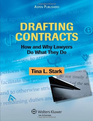 Drafting Contracts: How and Why Lawyers Do What They Do by Tina L. Stark (2007-06-07)
