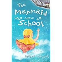 The Mermaid Who Came to School: A funny thing happened on World Book Day