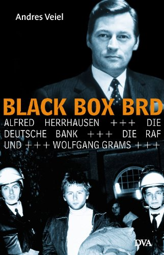 black-box-brd-alfred-herrhausen-die-deutsche-bank-die-raf-und-wolfgang-grams-german-edition