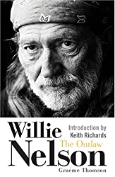 Willie Nelson: The Outlaw by Graeme Thomson (2006-06-01)