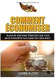 Telecharger Livres Comment economiser Plusieurs centaines d astuces que vous devez connaitre pour vivre deux fois mieux (PDF,EPUB,MOBI) gratuits en Francaise