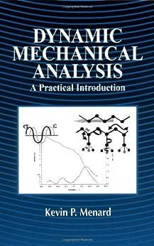 Dynamic Mechanical Analysis: A Practical Introduction par [Menard, Kevin P.]