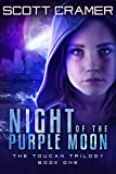 Night of the Purple Moon (The Toucan Trilogy) by Scott Cramer