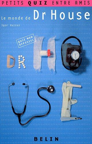 Le monde de Dr House par Igor Vazzaz