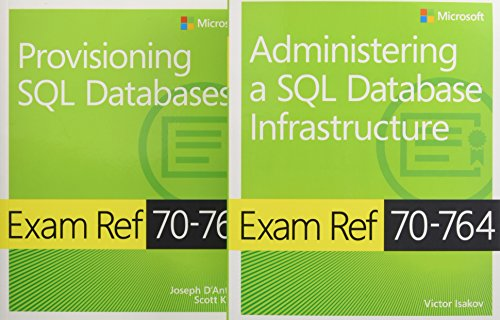 MCSA SQL 2016 Database Administration Exam Ref 2-pack:Exam Refs 70-764 and 70-765 (Microsoft Exam Ref) (Sql Design)