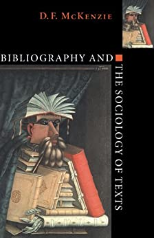 Bibliography and the Sociology of Texts par [McKenzie, D. F.]