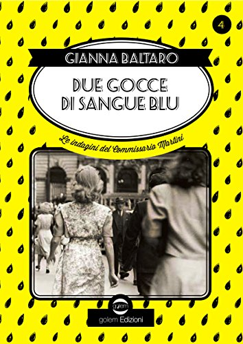Due gocce di sangue blu: Le indagini del commissario Martini: 4 (Swing) di Gianna Baltaro
