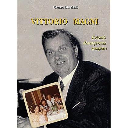 Vittorio Magni. Il Ricordo Di Una Persona Esemplare