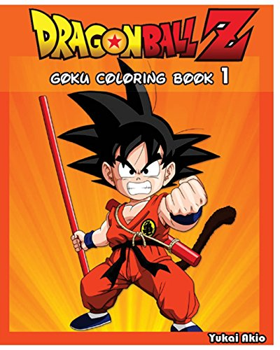 DragonBall Z : GOKU Coloring Book (Vol.1): Coloring Book