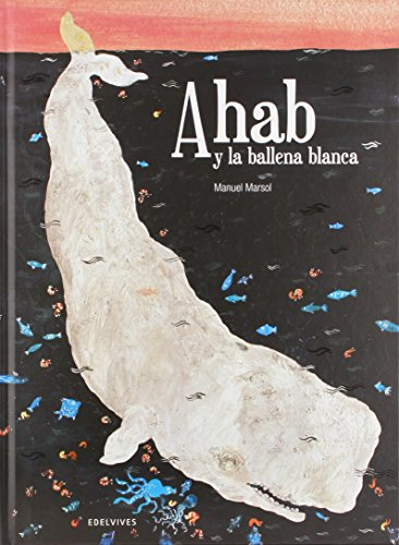 Ahab y la ballena blanca / Ahab and the white whale