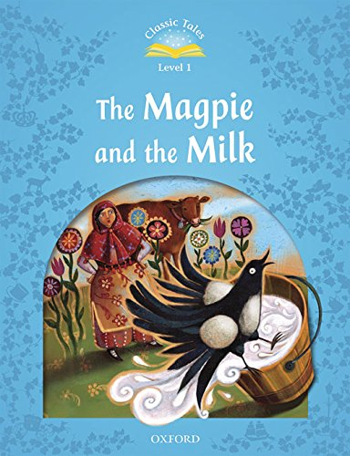 Classic tales second edition 1 : The magpie and the farmers milk : With book and audio multirom (1Cédérom)