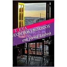 Contos Eroticos: em plena Lisboa (Portuguese Edition)