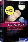 Final Cut Pro 7: Professionelle Videoproduktion mit dem neuen Final Cut Studio (Galileo Design)