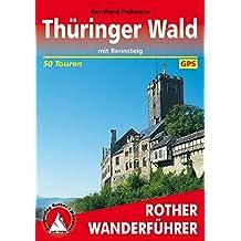 Thüringer Wald: mit Rennsteig. 50 Touren. Mit GPS-Tracks. (Rother Wanderführer)