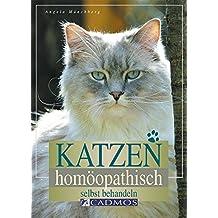Katzen homöopathisch selbst behandeln: Helfen und heilen - sanft und natürlich (Cadmos Katzenpraxis)