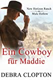 Ein Cowboy für Maddie (New Horizon Ranch – Mule Hollow 1)