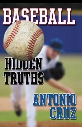 Baseball: Hidden Truths 1st Edition by Cruz, Antonio (2013) Paperback