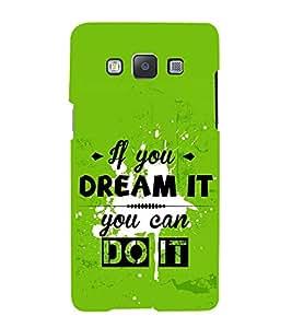 FUSON U Can Dream It 3D Hard Polycarbonate Designer Back Case Cover for Samsung Galaxy A3 (2015) :: Samsung Galaxy A3 Duos (2015) :: Samsung Galaxy A3 A300F A300Fu A300F/Ds A300G/Ds A300H/Ds A300M/Ds